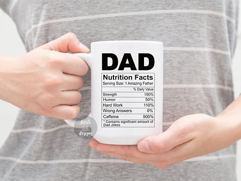 Dad Nutrition Facts Mug, Gift for dad, Gift for Dad from Daughter, Father's Day
