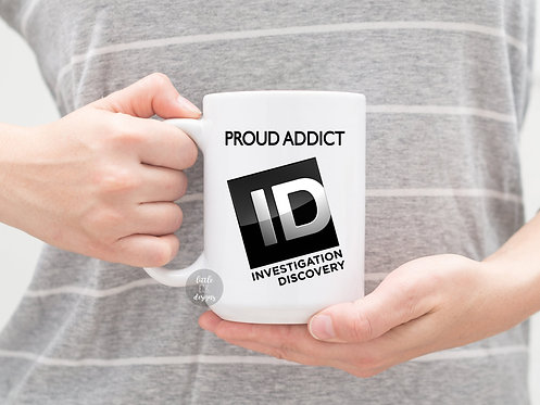 Proud Addict ID Investigation Discovery Channel 15 oz Coffee Mug