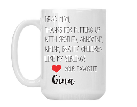 Dear Mom, Thanks For Putting Up With Spoiled Annoying Siblings
