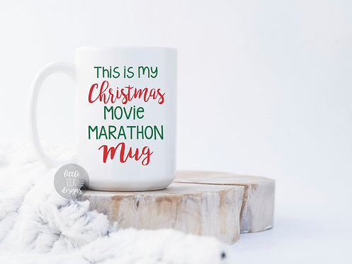 This Is My Christmas Movie Marathon 15 oz Coffee Mug