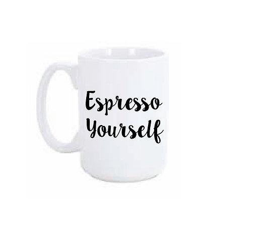 Espresso Yourself 15 oz Coffee Mug