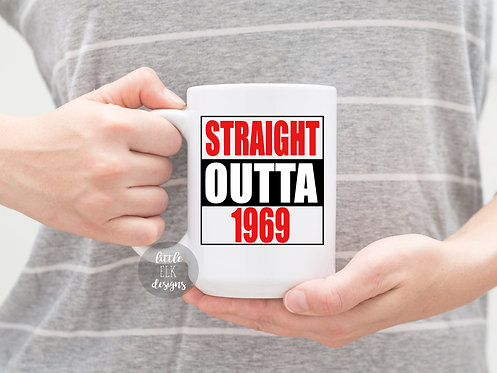 Straight Outta 1969 15 oz Coffee Mug