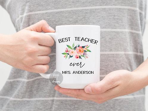 Personalized School Teacher Appreciation Gift - Best Teacher Ever Custom Name Mu