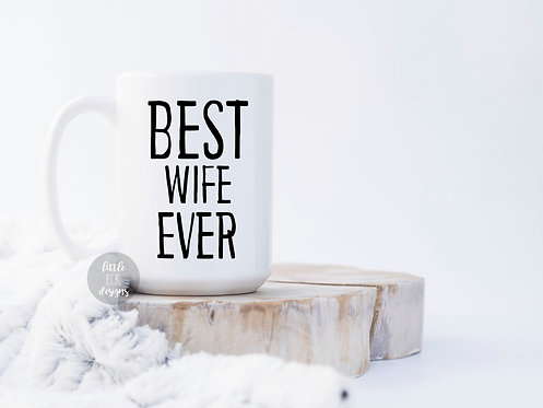 Best Wife Ever 15 oz Coffee Mug