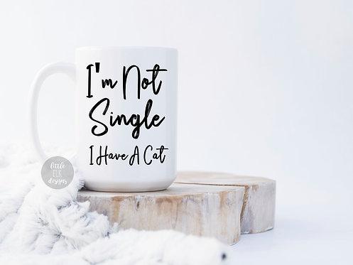 I'm Not Single I Have A Cat 15 oz Coffee Mug