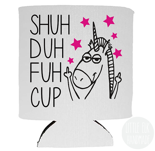 Shuh Duh Fuh Cup Unicorn - White Beer Can Cooler 12 oz