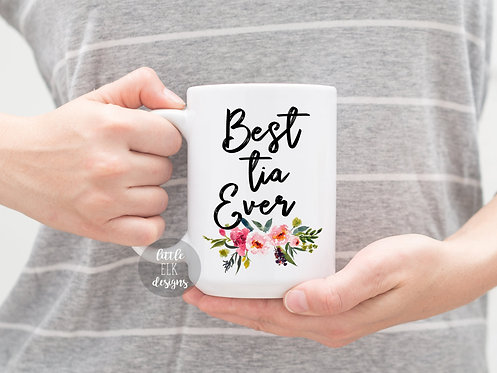 Best Tia Ever 15 oz Coffee Mug For Sister or Aunt