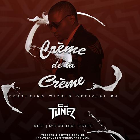 Creme de la Creme Featuring DJ Tunez