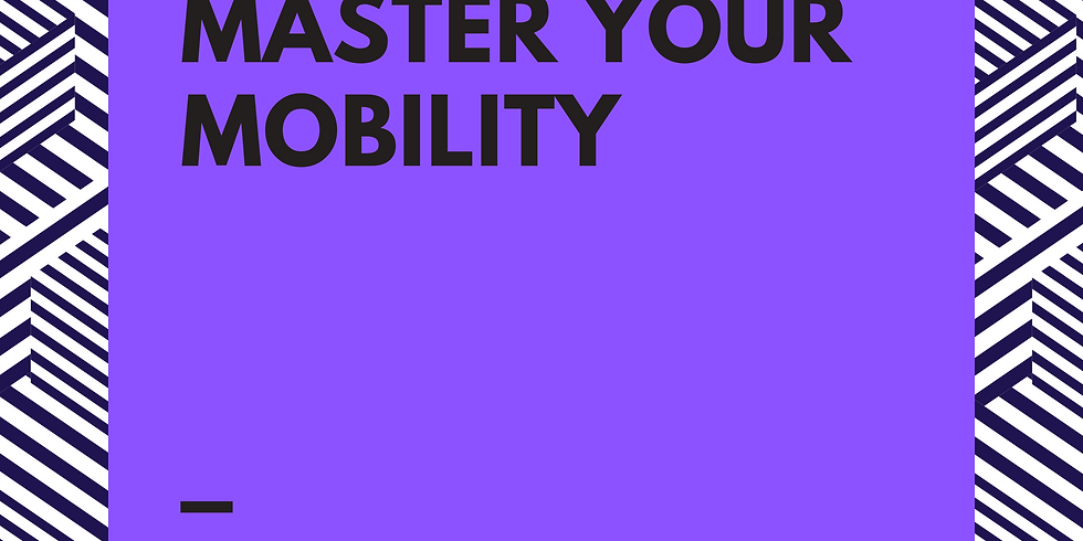 Master Your Mobility