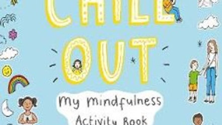 Chill Out - My Mindfulness Activity Book