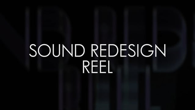 Sound Redesign Reel