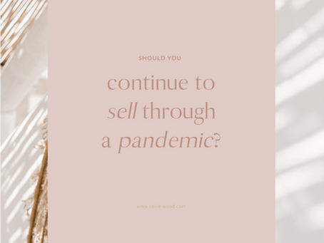 Should you still be selling throughout a Pandemic?