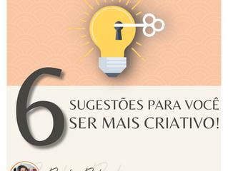 6 sugestões para você ser mais criativo(a)