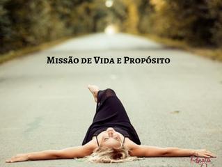 MISSÃO DE VIDA E PROPÓSITO: VOCÊ VIVE O SEU?