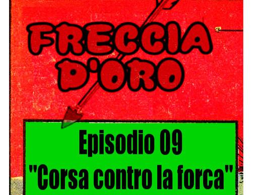 Freccia d'Oro - Episodio 09: Corsa contro la forca