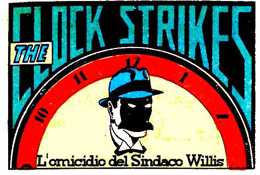 The Clock Strikes #014 - L'omicidio del Sindaco Willis