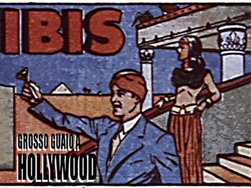"""Ibis, L'Invincibile 08: """"Grosso Guaio a Hollywood!"""""""