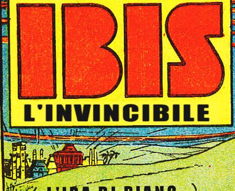 """Ibis, L'Invincibile 09: """"L'Ira di Piang"""""""