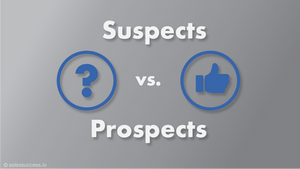 Suspects vs. Prospects