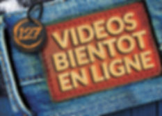 VIDEOS BIENTOT EN LIGNE.jpg