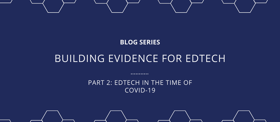EdTech in the time of COVID-19: Getting ready for evidence production during and after COVID-19