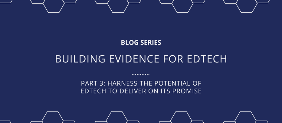 We need more than evidence to harness the potential of EdTech to deliver on its promise