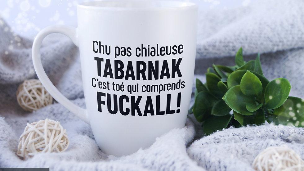 Décalque - Chu pas chialeuse TABARNAK!