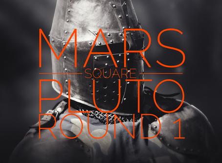 Mars Square Pluto - Round 1!