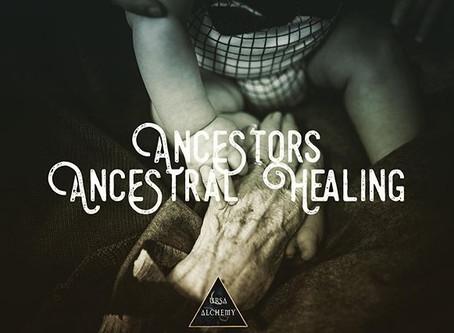 Ancestors/Ancestral Healing - My Experience