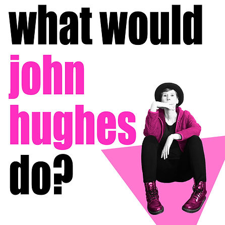 What Would John Hughes Do? A punk cabaret by Telia Nevile