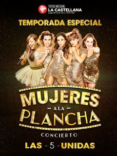 MUJERES A LA PLANCHA - Teatro Nacional