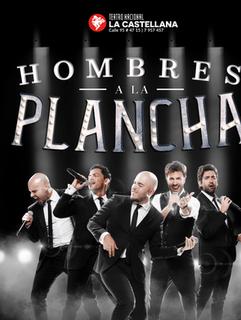 HOMBRES A LA PLANCHA T1 - Teatro Nacional