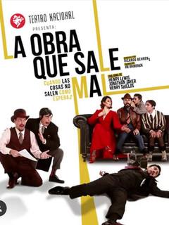 LA OBRA QUE SALE MAL - Teatro Nacional