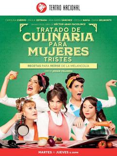 TRATADO DE CULINARIA PARA MUJERES TRISTES - Teatro Nacional