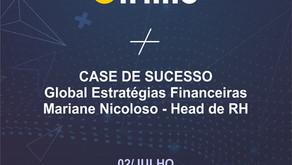 Case de Sucesso - Global Estratégias Financeiras com Mariane Nicoloso/Head de RH