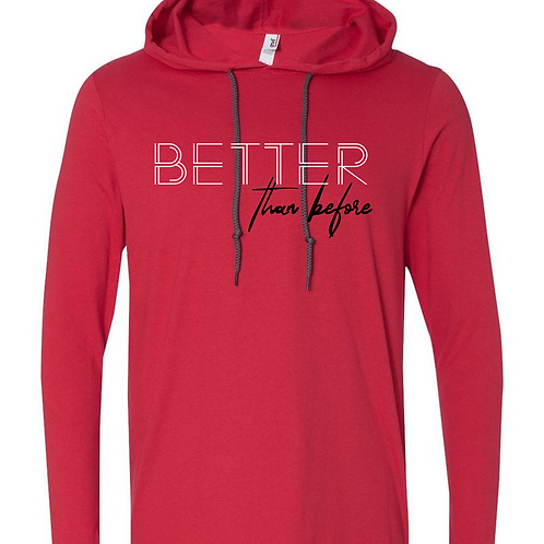 BETTER than before Hooded Tee