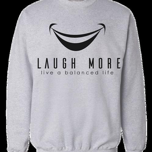 LAUGH MORE ..LIVE A BALANCED LIFE CREWNECK SWEATSHIRT