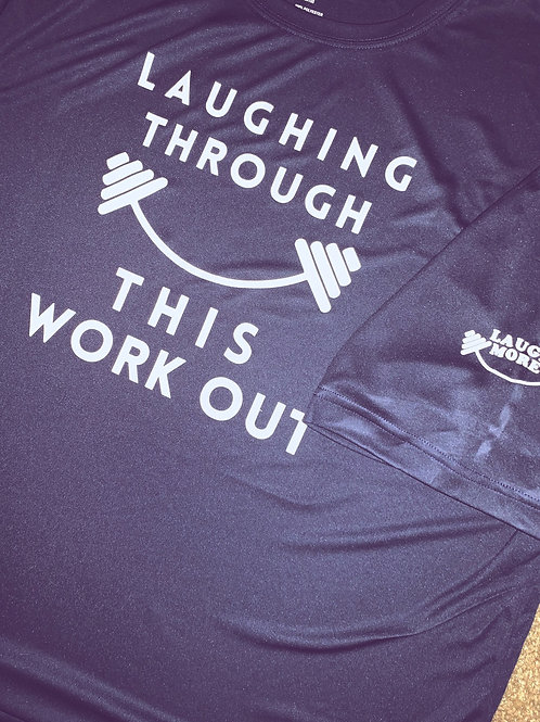 Laughing Through This WorkOut - Fitness Shirt