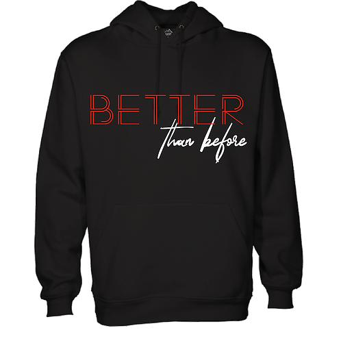 BETTER than before Hoodie