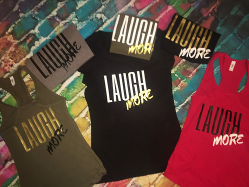 """TheLaughMore: """"Laugh More"""" Conversation Tee"""