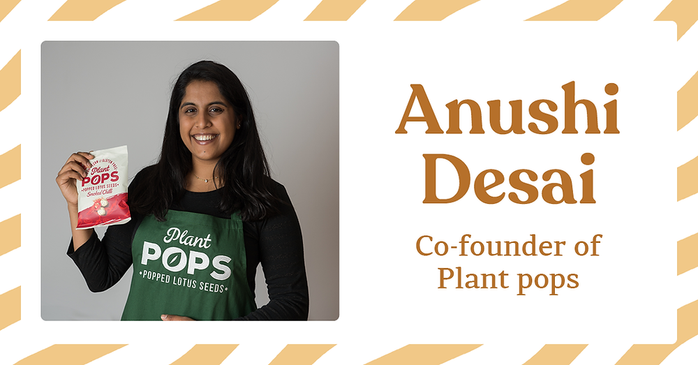 Anushi Desai, Co-founder of Plant Pops