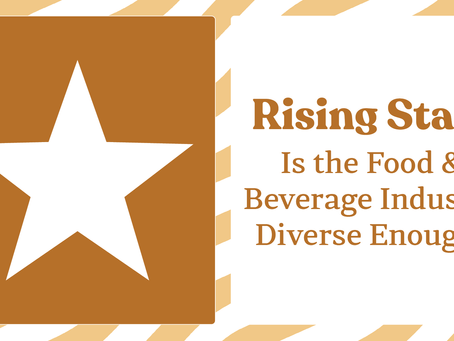 Food For Thought: Is the Food & Beverage Industry Diverse Enough?