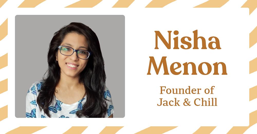 Nisha Menon, founder of Jack & Chill