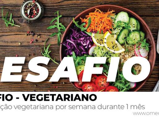 DESAFIO – Uma refeição vegetariana por semana durante 1 mês