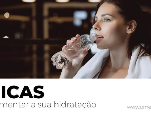 4 Dicas para aumentar a sua Hidratação