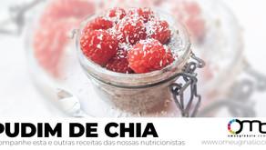 PUDIM DE CHIA - Confira esta e outras receitas rápidas e práticas das nossas nutricionistas!