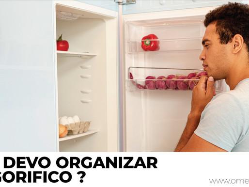 COMO DEVO ORGANIZAR O FRIGORÍFICO?