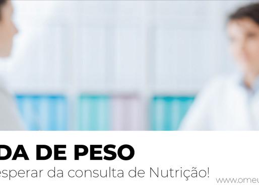 PERDA DE PESO O que esperar na Consulta de Nutrição!
