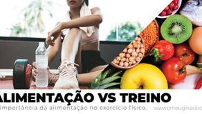 ALIMENTAÇÃO VS TREINO - a importância da alimentação no exercício físico.