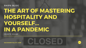 The Art of Mastering Hospitality (and yourself) in a Pandemic